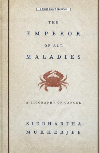 Image of The Emperor Of All Maladies (Thorndike Biography)