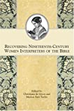 Recovering Nineteenth-Century Women Interpreters of the Bible, Christiana deGroot and Marion Ann Taylor, 1589832205