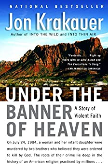 Under the Banner of Heaven: A Story of Violent Faith by [Krakauer, Jon]