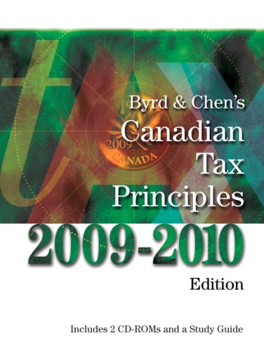 Byrd & Chen's Canadian Tax Principles, 2009-2010 Edition