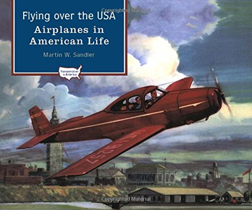 Flying over the USA: Airplanes in American Life (Transportation in America)