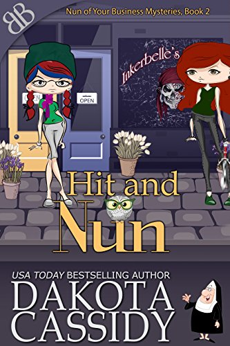 Hit and Nun (Nun of Your Business Mysteries Book 2) by [Cassidy, Dakota]