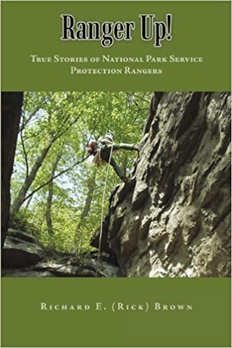 Book Ranger Up!: True Stories of National Park Service Protection Rangers by Richard E. Brown (2010-02-02)