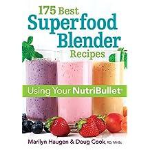 175 Best Superfood Blender Recipes: Using Your NutriBullet