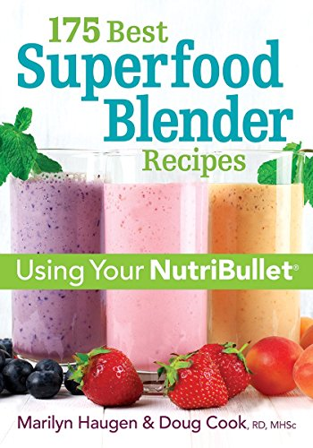 175 Best Superfood Blender Recipes: Using Your NutriBullet -  Marilyn Haugen, Paperback