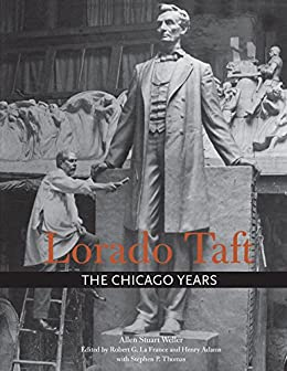 Lorado Taft: The Chicago Years - Kindle edition by Allen