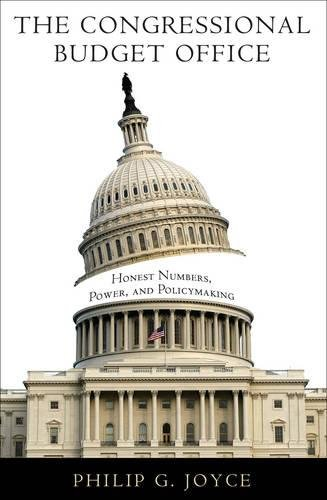 The Congressional Budget Office: Honest Numbers, Power, and Policymaking (American Government and Public Policy)