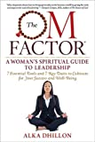 The OM Factor: A Woman's Spiritual Guide to Leadership