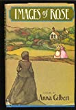 Images of Rose, Anna Gilbert, 044004314X
