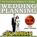 Wedding Planning on a Budget: The Ultimate Wedding Planner and Wedding Organizer to Help Plan Your Dream Wedding on a Budget: Weddings by Sam Siv, Book 24 | Sam Siv,Andrea L. Mortenson
