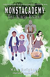 The Magic Knight: You're The Monster (Monstacademy Book 2)