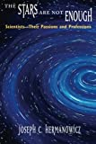 img - for The Stars Are Not Enough: Scientists--Their Passions and Professions (Worlds of Desire: The Chicago Series on Sexuality, Gender, & Culture) book / textbook / text book