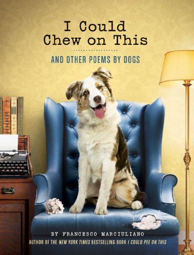 I Could Chew on This: And Other Poems by Dogs (Best Wet Cat Food For Teeth)