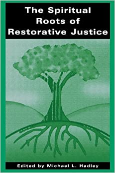 Book The Spiritual Roots of Restorative Justice (S U N Y Series in Religious Studies) (Suny Series, Religious Studies) (February 8, 2001)