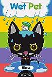 Wet Pet (Flip-a-Word)