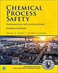 Chemical Process Safety: Fundamentals with Applications (4th Edition)