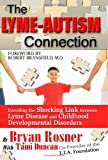 img - for The Lyme-Autism Connection: Unveiling the Shocking Link Between Lyme Disease and Childhood Developmental Disorders book / textbook / text book
