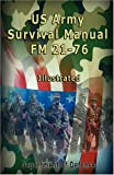 Us Army Survival Manual, Department of Defense Staff and The United States Army, 9562914488