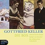 Gottfried Keller. Die Box | Gottfried Keller