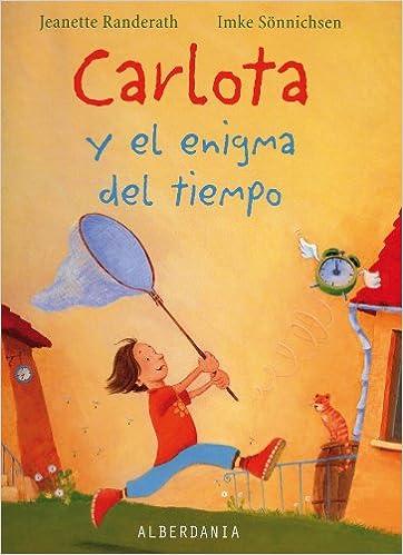 Carlota Y El Enigma Del Tiempo por Jeanette Randerath epub
