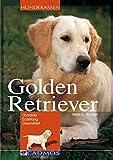 Golden Retriever: Charakter - Erziehung - Gesundheit (Cadmos Hunderassen)