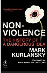 Nonviolence: The History of a Dangerous Idea (Modern Library Chronicles) Kindle Edition