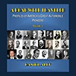 A Road Well Traveled: Profiles of America's Great Automobile Pioneers, Vol. I | Daniel Alef