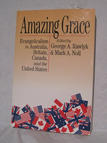 Amazing Grace: Evangelicalism in Australia, Britain, Canada, and the United States