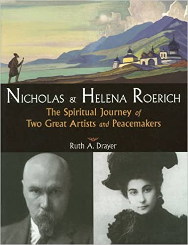 Nicholas & Helena Roerich: The Spiritual Journey of Two ...