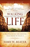 Walking Through the Valleys of Life, Jerry Beaver, 0615276881