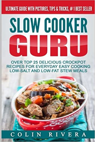 Superb Slow Cooker Guru Top 25 Delicious Crockpot Recipes For Everyday Short Hairstyles For Black Women Fulllsitofus