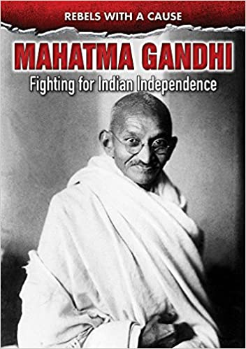 Mahatma Gandhi: Fighting for Indian Independence Rebels With a Cause: Amazon.es: Eileen Lucas: Libros en idiomas extranjeros