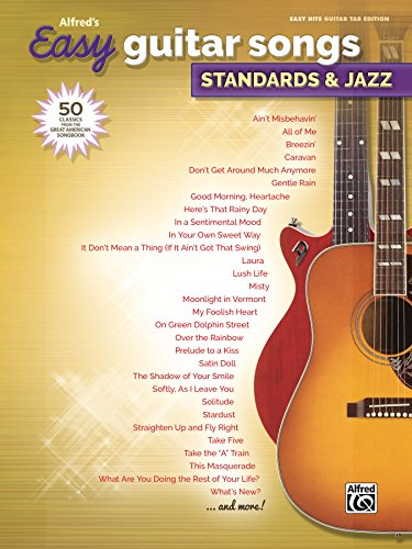 Alfred's Easy Guitar Songs - Standards & Jazz: 50 Easy Classic Hits for Guitar TAB from the Great American Songbook