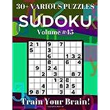 Sudoku 30+ Various Puzzles Volume 45: Train Your Brain!