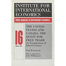 The United States and Canada: The Quest for Free Trade: An Examination of Selected Issues