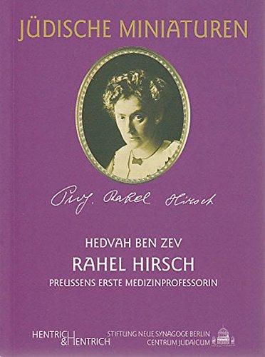 Rahel Hirsch: Preussens erste Medizinprofessorin (Jüdische Miniaturen)