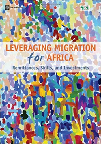 Book Leveraging Migration for Africa: Remittances, Skills, and Investments