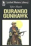 Durango Gunhawk, Tyler Hatch, 1847820905