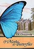 Of Moths and Butterflies, V. R. Christensen, 0984697411