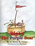 Bleep the Purple Bear, Bobby E. Hopper, 1438919085