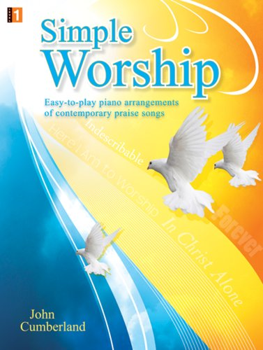 Simple Worship: Easy-to-play piano arrangements of contemporary praise songs ()