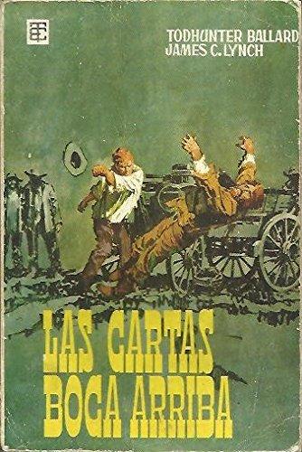 LAS CARTAS BOCA ARRIBA.: Todhunter. LYNCH, James C. BALLARD ...