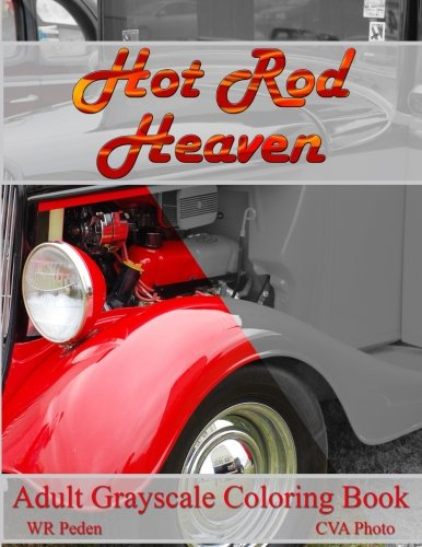 Hot Rod Heaven: Adult Grayscale Coloring Book -