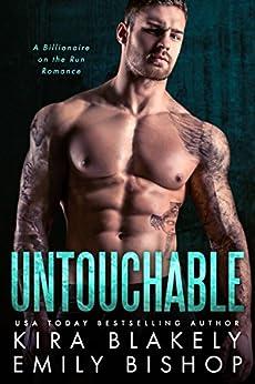 Untouchable: A Billionaire on the Run Romance by [Blakely, Kira]