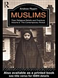 img - for Muslims - Vol 2: Their Religious Beliefs and Practices Volume 2: The Contemporary Period (The Library of Religious Beliefs and Practices) book / textbook / text book