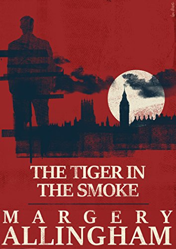 The Tiger in the Smoke (The Albert Campion Mysteries) by [Allingham, Margery]