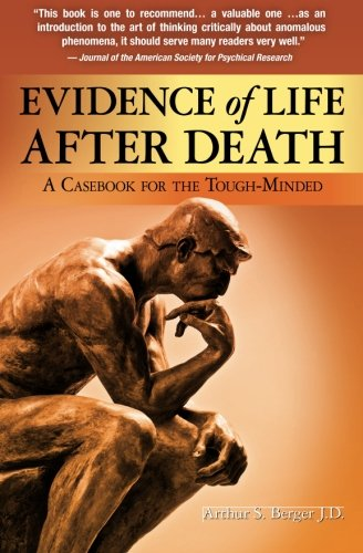 Download Evidence of Life After Death: A Casebook for the Tough-Minded PDF