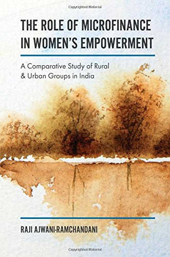 The Role of Microfinance in Women's Empowerment: A Comparative Study of Rural & Urban Groups in India (Role Of Self Help Groups In Rural Development)