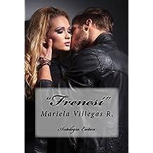 """Frenesí"" Antología Erótica: Antología Erótica (Spanish Edition)"
