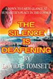 The Silence Is Deafening, David F. Tomsett, 1425902189